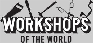 Workshops of the World